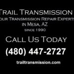 Call Trail Transmission for Professional Transmission Repair In Mesa | (480) 986-7367