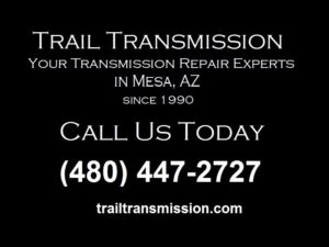 Call Trail Transmission for Transmission Repair In Mesa | (480) 986-7367